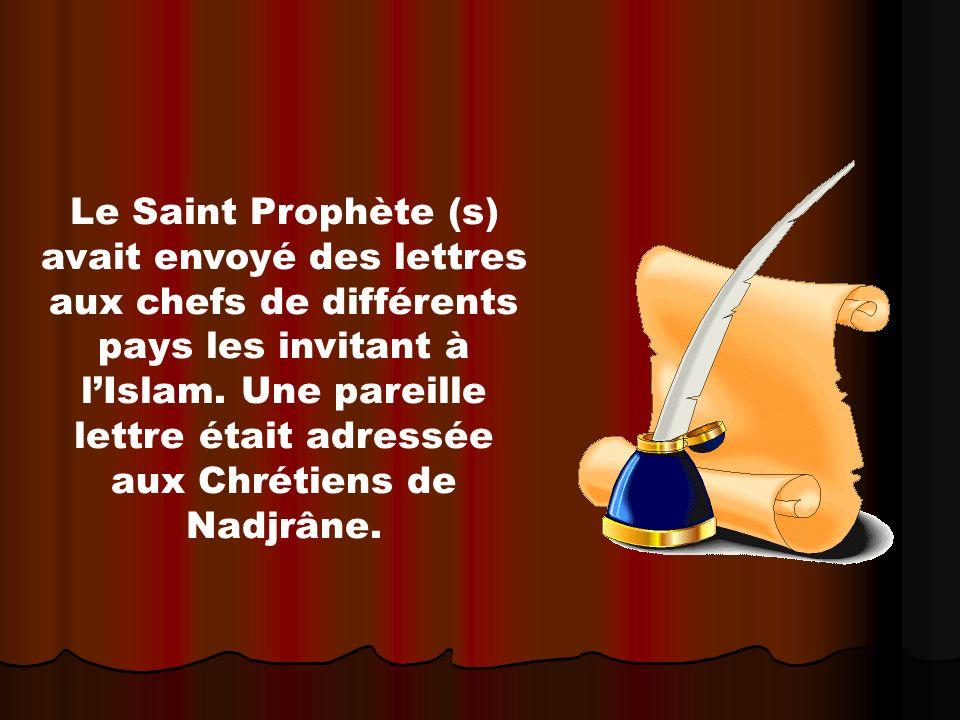 Le Saint Prophète (s) avait envoyé des lettres aux chefs de différents pays les invitant à lIslam. Une pareille lettre était adressée aux Chrétiens de