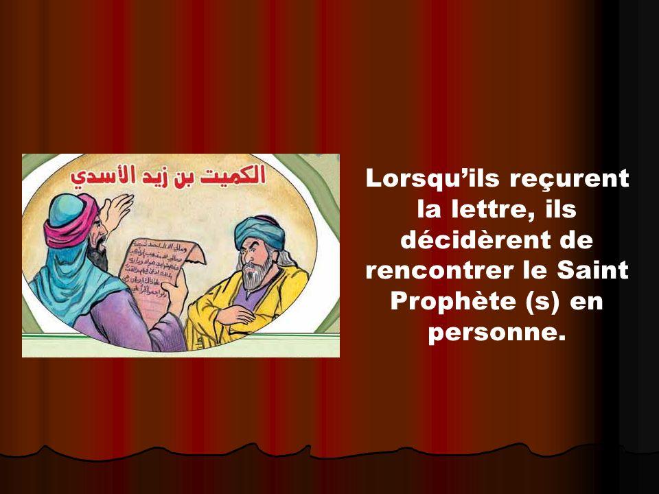 Lorsquils reçurent la lettre, ils décidèrent de rencontrer le Saint Prophète (s) en personne.
