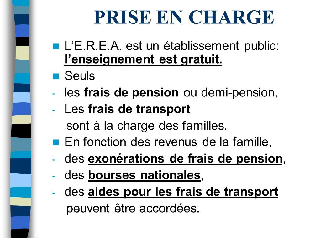 PRISE EN CHARGE LE.R.E.A.est un établissement public: lenseignement est gratuit.