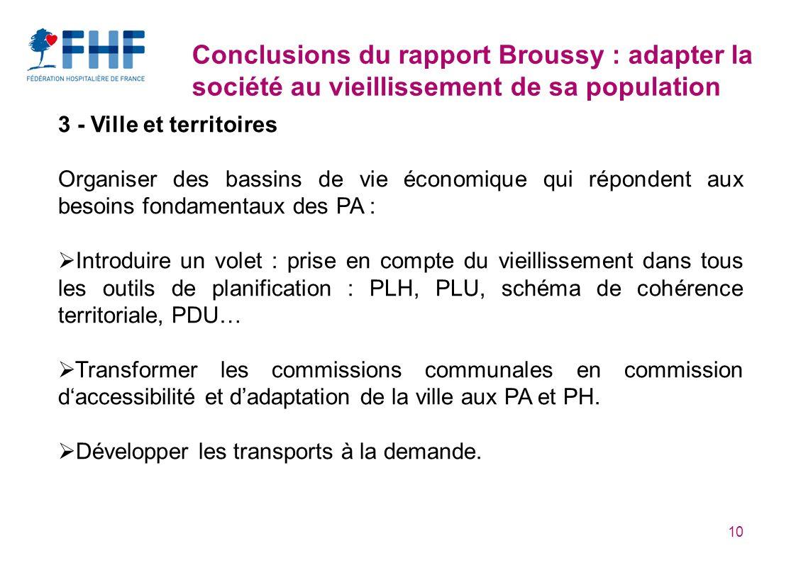 10 Conclusions du rapport Broussy : adapter la société au vieillissement de sa population 3 - Ville et territoires Organiser des bassins de vie économ