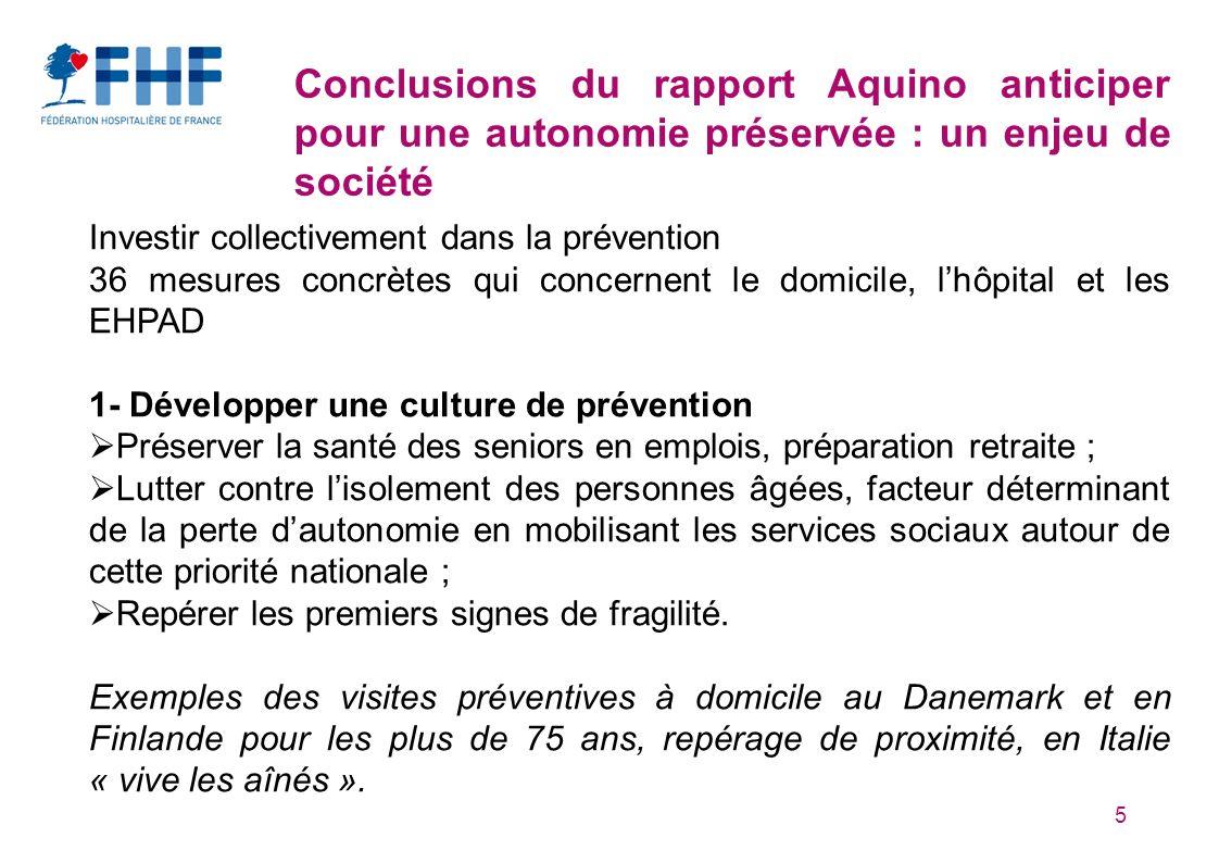 5 Conclusions du rapport Aquino anticiper pour une autonomie préservée : un enjeu de société Investir collectivement dans la prévention 36 mesures con