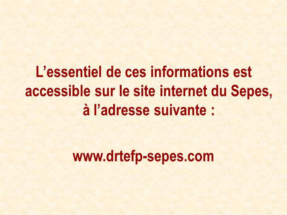 Lessentiel de ces informations est accessible sur le site internet du Sepes, à ladresse suivante : www.drtefp-sepes.com