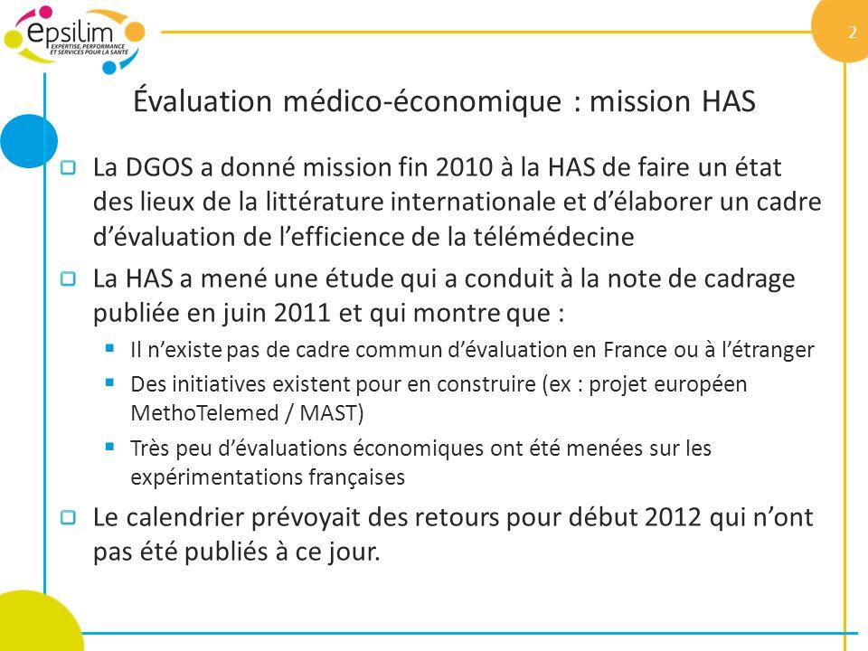 Évaluation médico-économique : mission HAS La DGOS a donné mission fin 2010 à la HAS de faire un état des lieux de la littérature internationale et dé