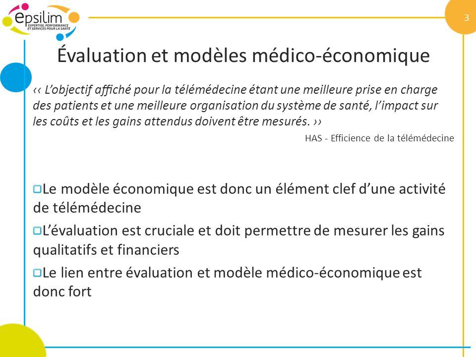 Évaluation et modèles médico-économique Lobjectif affiché pour la télémédecine étant une meilleure prise en charge des patients et une meilleure o