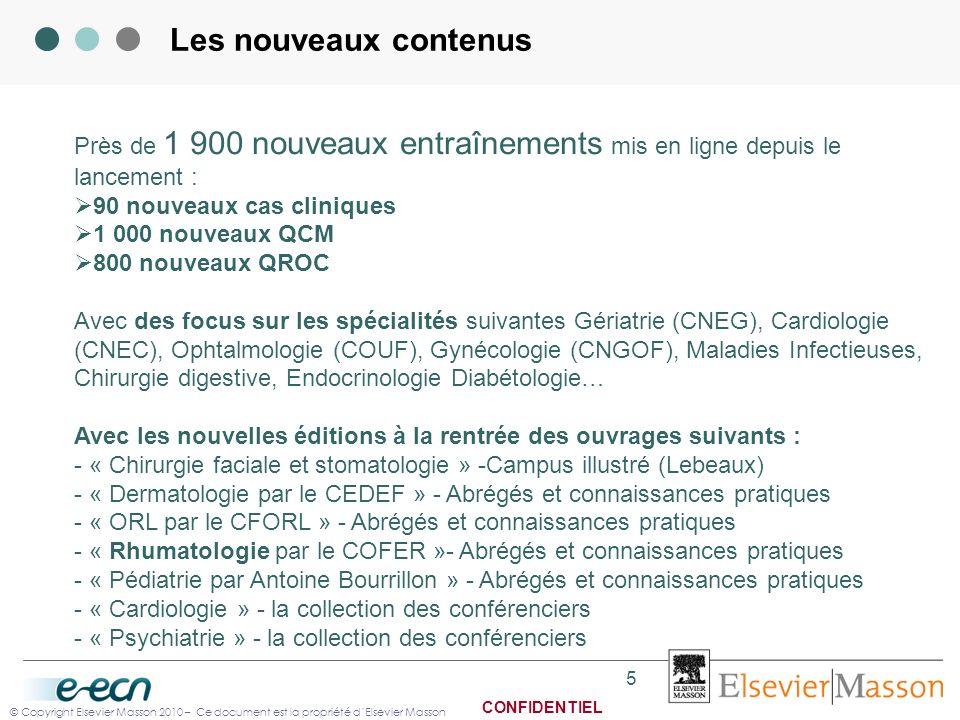 © Copyright Elsevier Masson 2010 – Ce document est la propriété dElsevier Masson CONFIDENTIEL Les nouveaux contenus 5 Près de 1 900 nouveaux entraînem