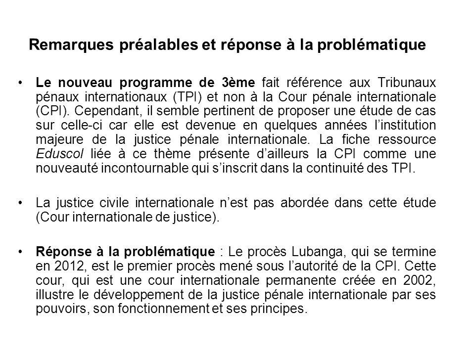 Remarques préalables et réponse à la problématique Le nouveau programme de 3ème fait référence aux Tribunaux pénaux internationaux (TPI) et non à la C