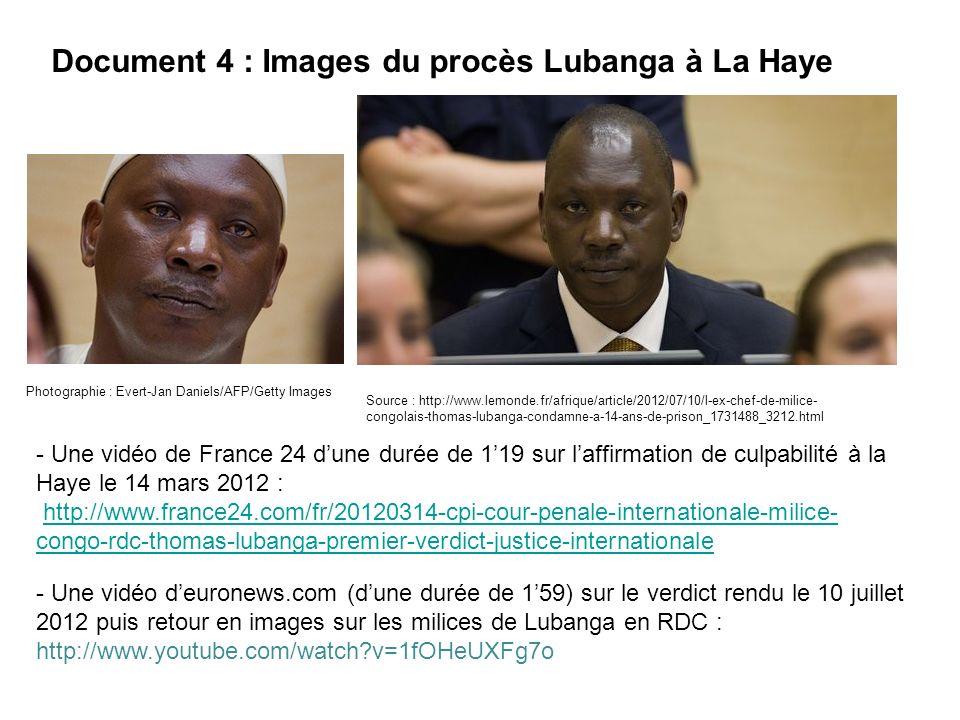 Document 4 : Images du procès Lubanga à La Haye Photographie : Evert-Jan Daniels/AFP/Getty Images - Une vidéo de France 24 dune durée de 119 sur laffi