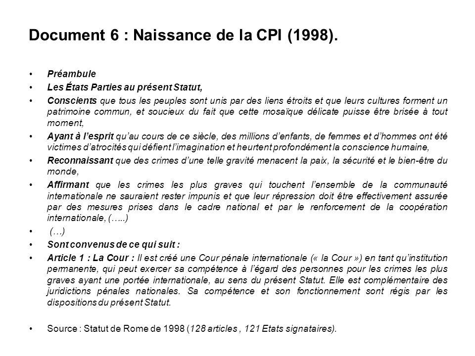 Document 6 : Naissance de la CPI (1998). Préambule Les États Parties au présent Statut, Conscients que tous les peuples sont unis par des liens étroit