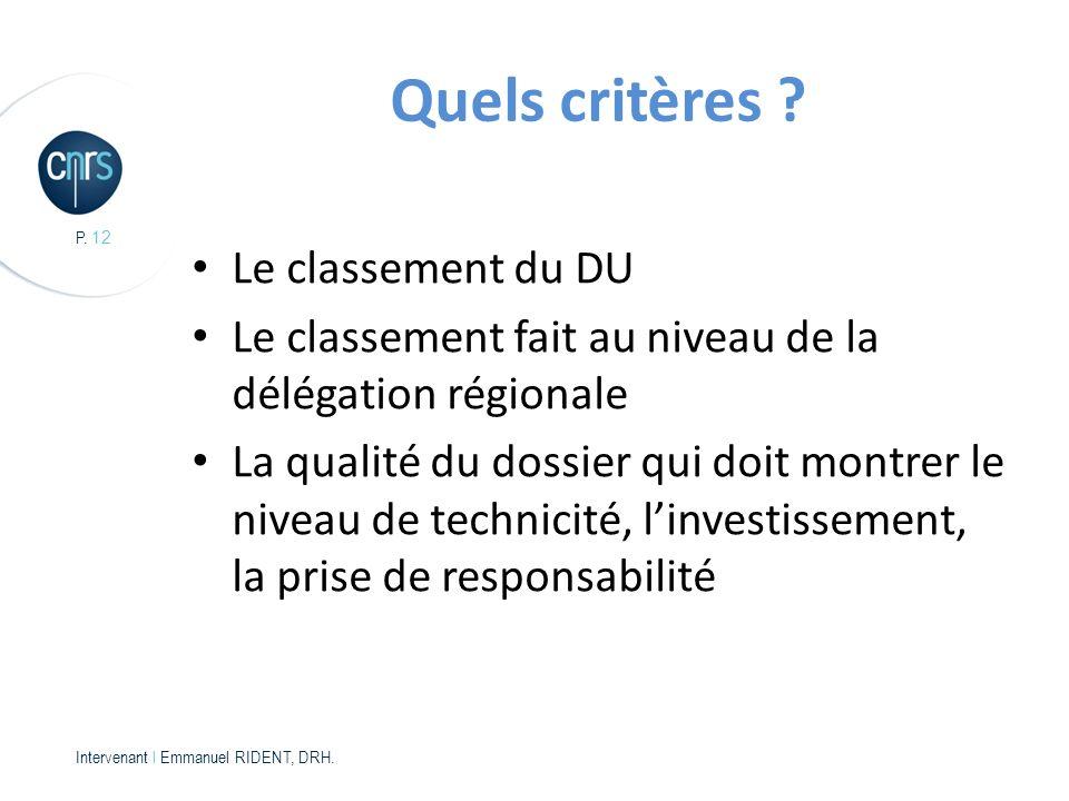 P.12 Intervenant l Emmanuel RIDENT, DRH. Quels critères .