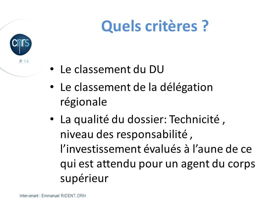P.14 Intervenant l Emmanuel RIDENT, DRH. Quels critères .