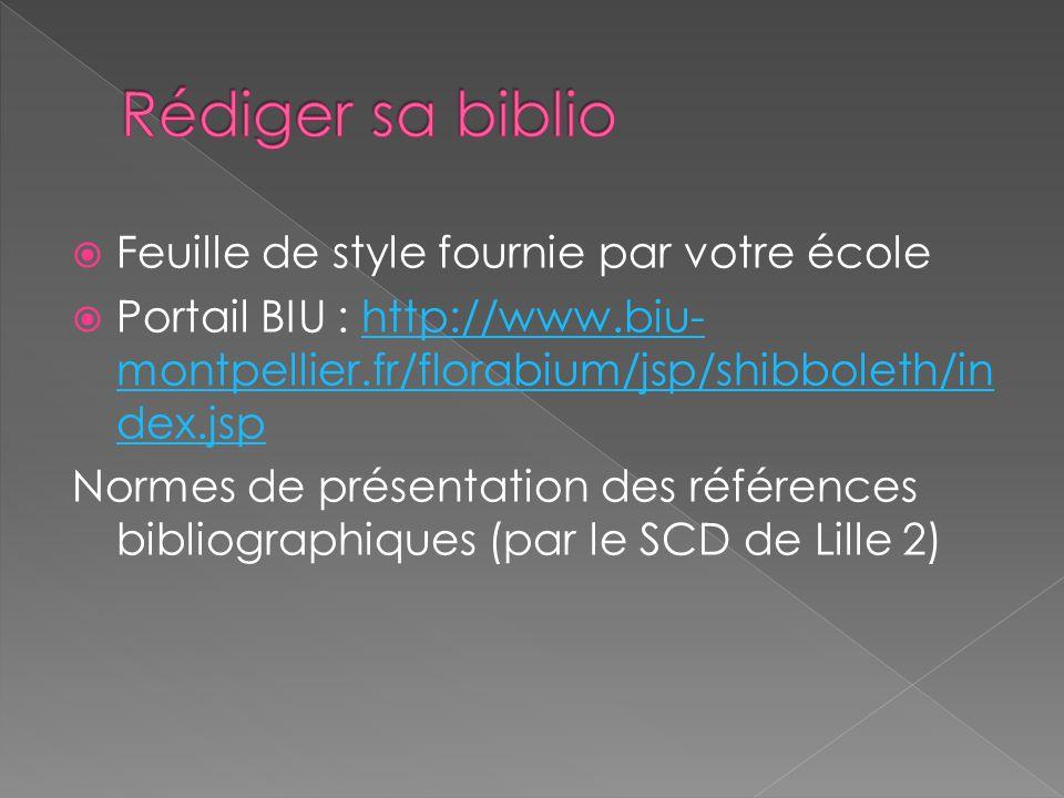 Feuille de style fournie par votre école Portail BIU : http://www.biu- montpellier.fr/florabium/jsp/shibboleth/in dex.jsphttp://www.biu- montpellier.f