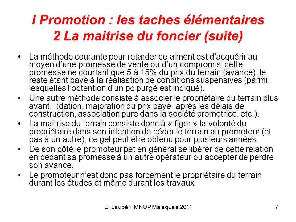 E. Laubé HMNOP Malaquais 20117 I Promotion : les taches élémentaires 2 La maitrise du foncier (suite) La méthode courante pour retarder ce aiment est