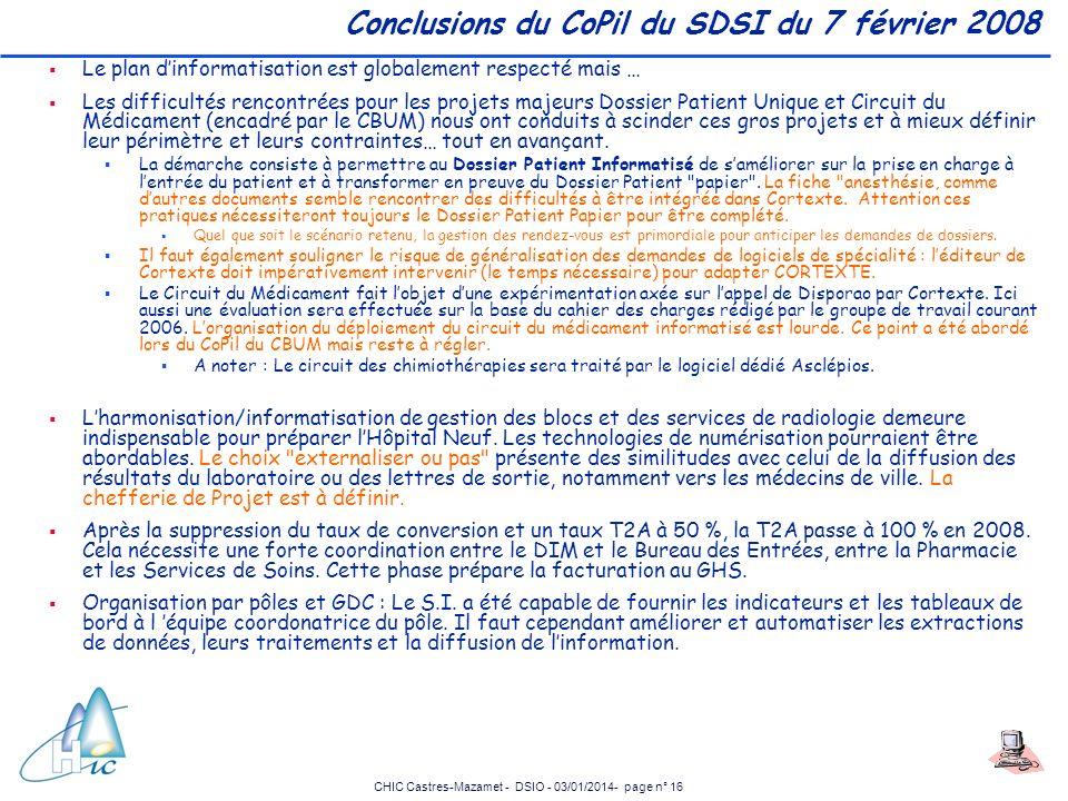 CHIC Castres-Mazamet - DSIO - 03/01/2014- page n° 16 Conclusions du CoPil du SDSI du 7 février 2008 Le plan dinformatisation est globalement respecté