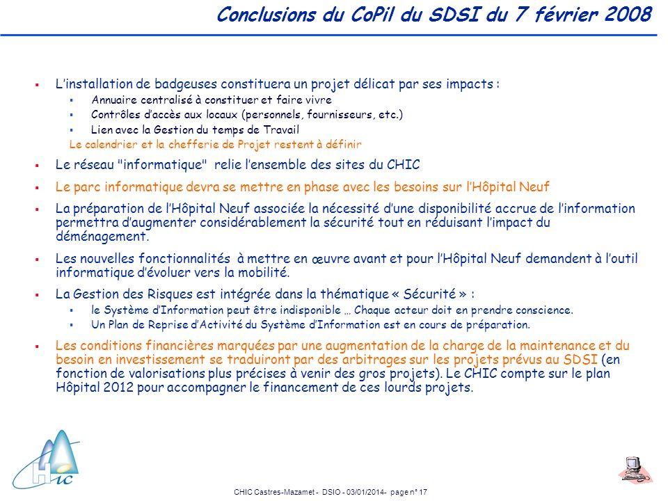 CHIC Castres-Mazamet - DSIO - 03/01/2014- page n° 17 Conclusions du CoPil du SDSI du 7 février 2008 Linstallation de badgeuses constituera un projet d