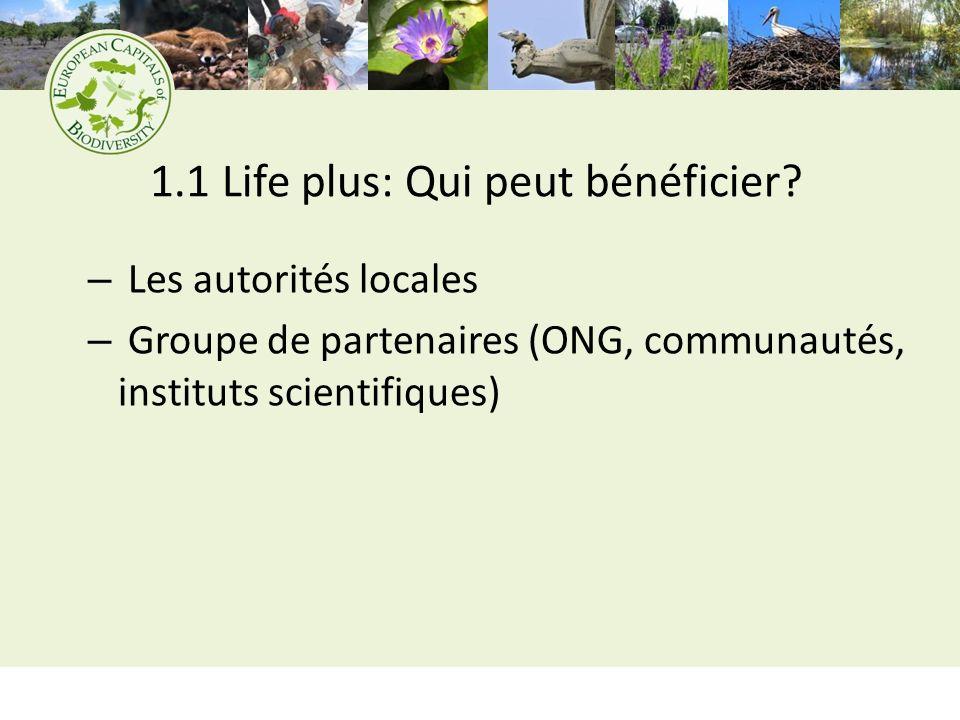1.1 Life plus: Combien.– Financement jusquà 50% de la valeur totale du projet.