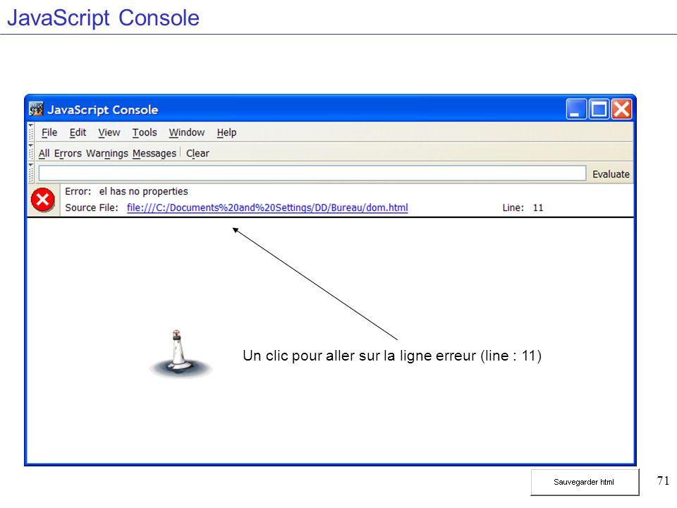 71 JavaScript Console Un clic pour aller sur la ligne erreur (line : 11)