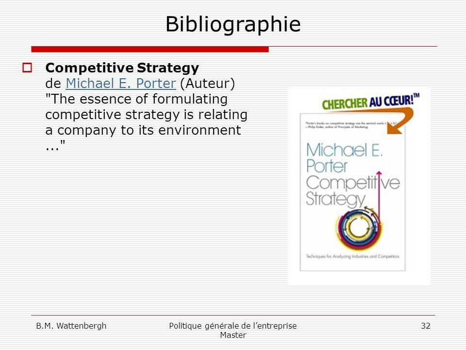 B.M. WattenberghPolitique générale de lentreprise Master 32 Bibliographie Competitive Strategy de Michael E. Porter (Auteur)