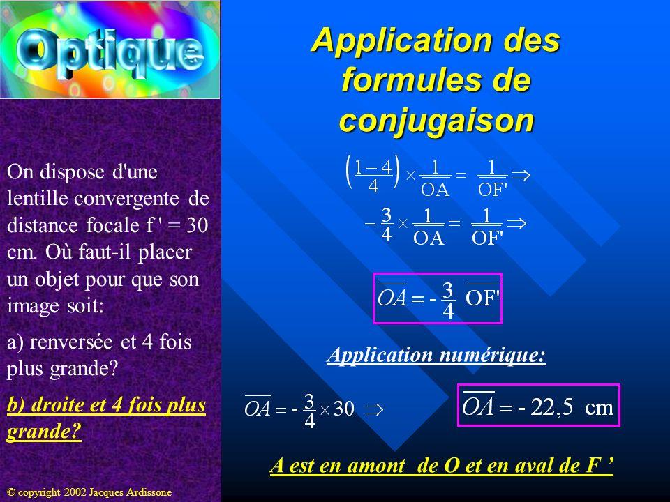 Application des formules de conjugaison On dispose d une lentille convergente de distance focale f = 30 cm.