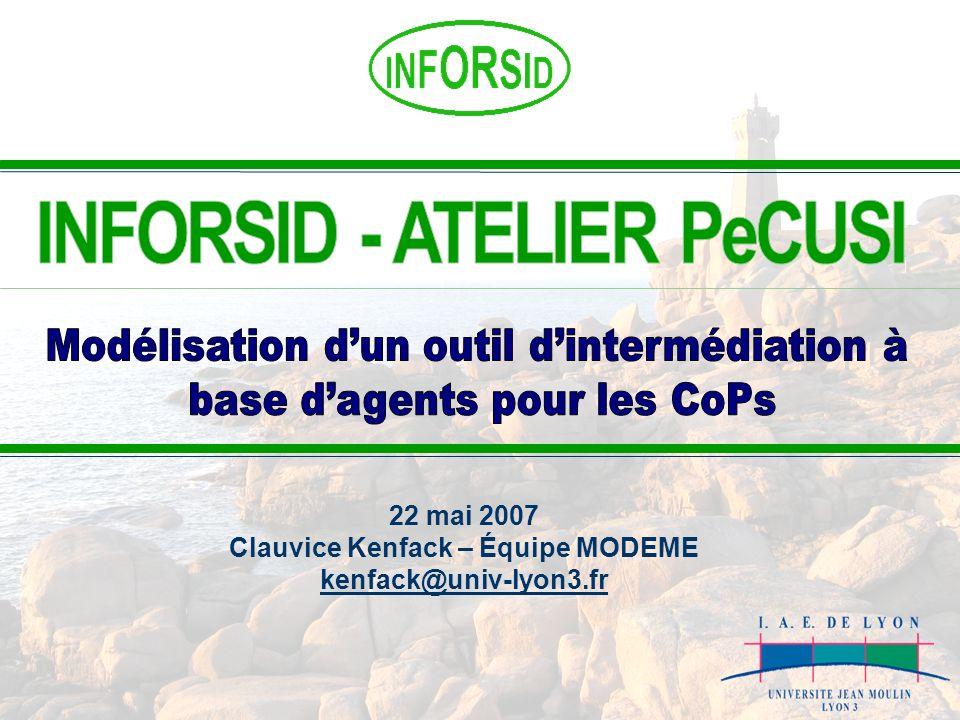 22 mai 2007 Clauvice Kenfack – Équipe MODEME kenfack@univ-lyon3.fr