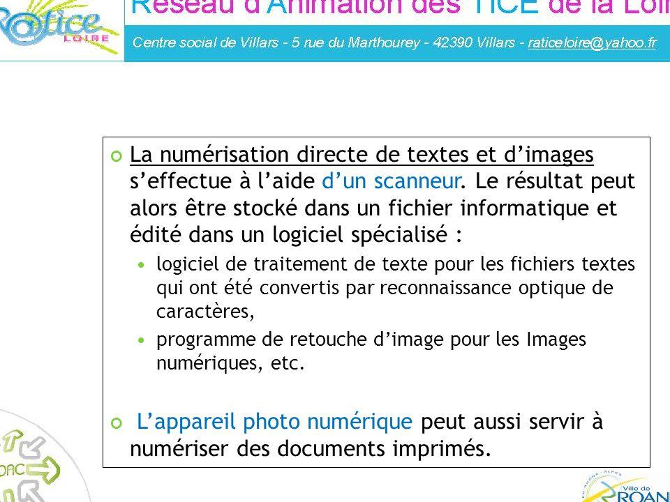 Réalisé par : Franck Guigues – Animateur à la médiahèque de Roanne LES TEXTES ET LES IMAGES La numérisation directe de textes et dimages seffectue à l