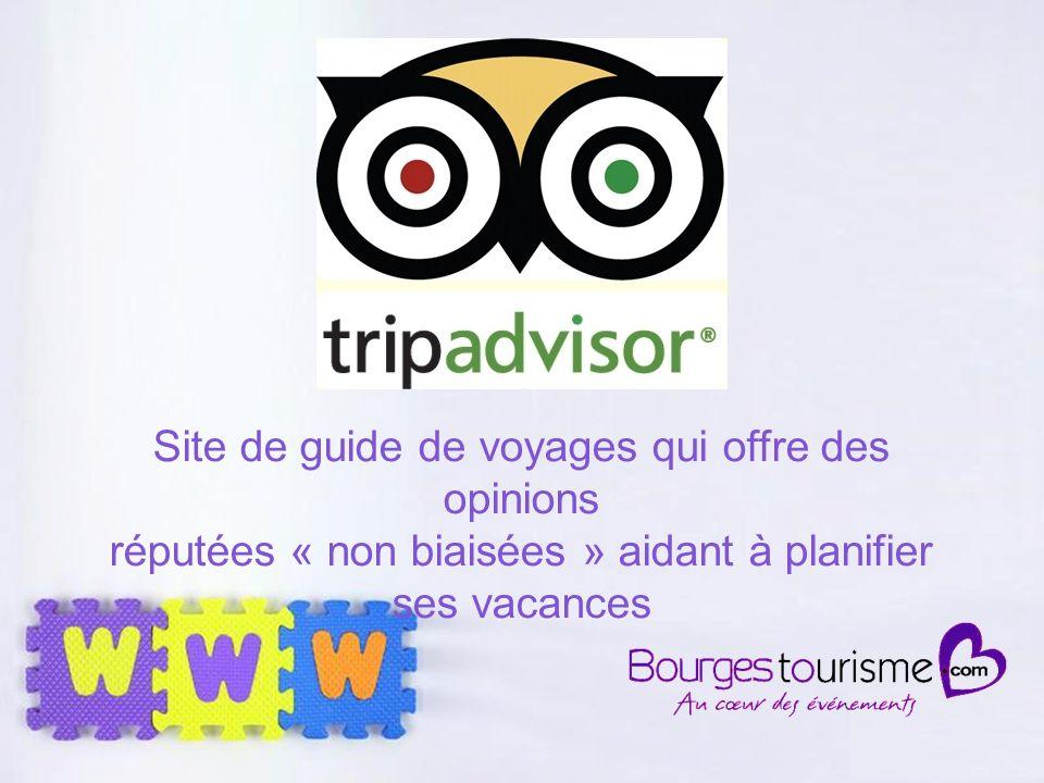 Page 21 Site de guide de voyages qui offre des opinions réputées « non biaisées » aidant à planifier ses vacances
