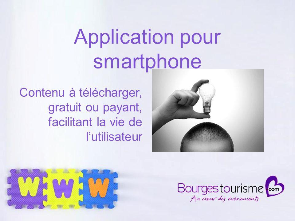 Page 24 Application pour smartphone Contenu à télécharger, gratuit ou payant, facilitant la vie de lutilisateur