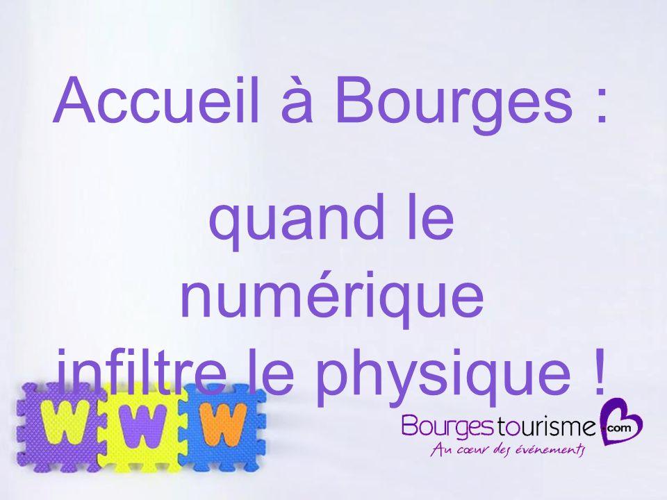 Page 31 Accueil à Bourges : quand le numérique infiltre le physique !