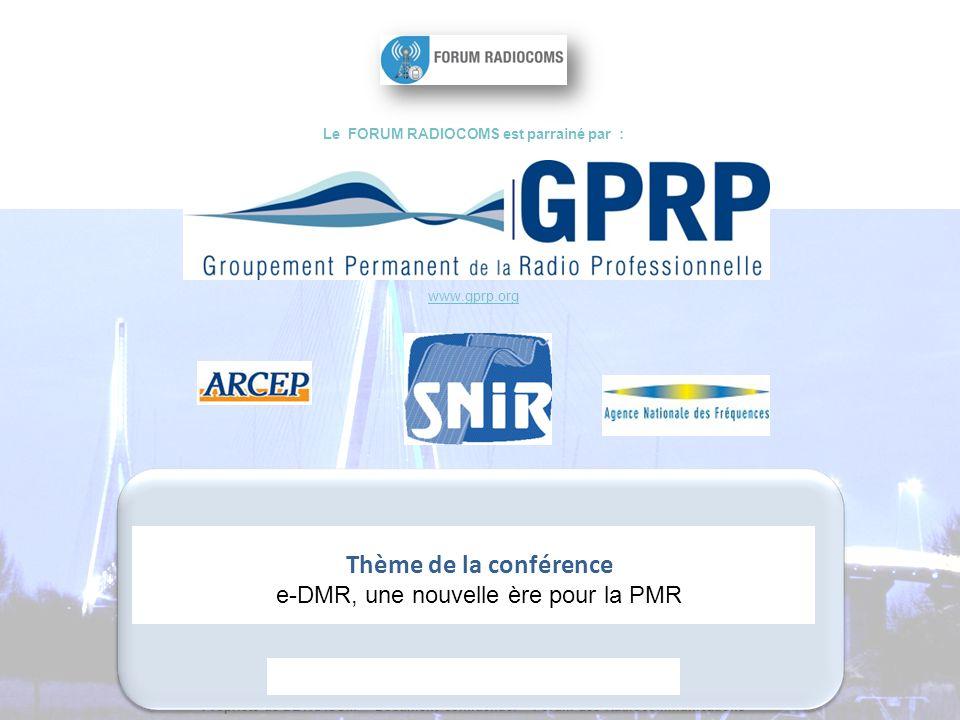 DETRACOM Propriété de DETRACOM – Document confidentiel – Forum des Radiocommunications Le FORUM RADIOCOMS est parrainé par : www.gprp.org Thème de la