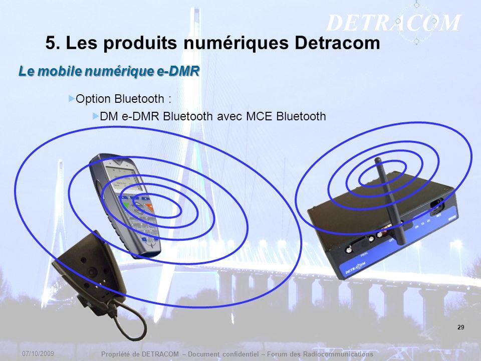 DETRACOM Propriété de DETRACOM – Document confidentiel – Forum des Radiocommunications 29 5. Les produits numériques Detracom Le mobile numérique e-DM