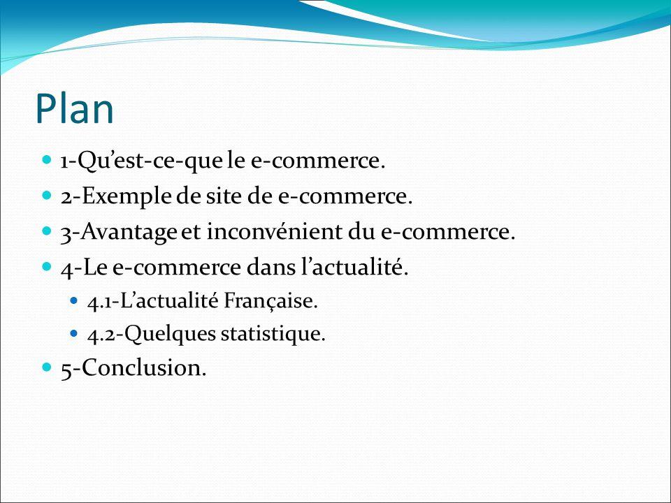 Plan 1-Quest-ce-que le e-commerce. 2-Exemple de site de e-commerce.