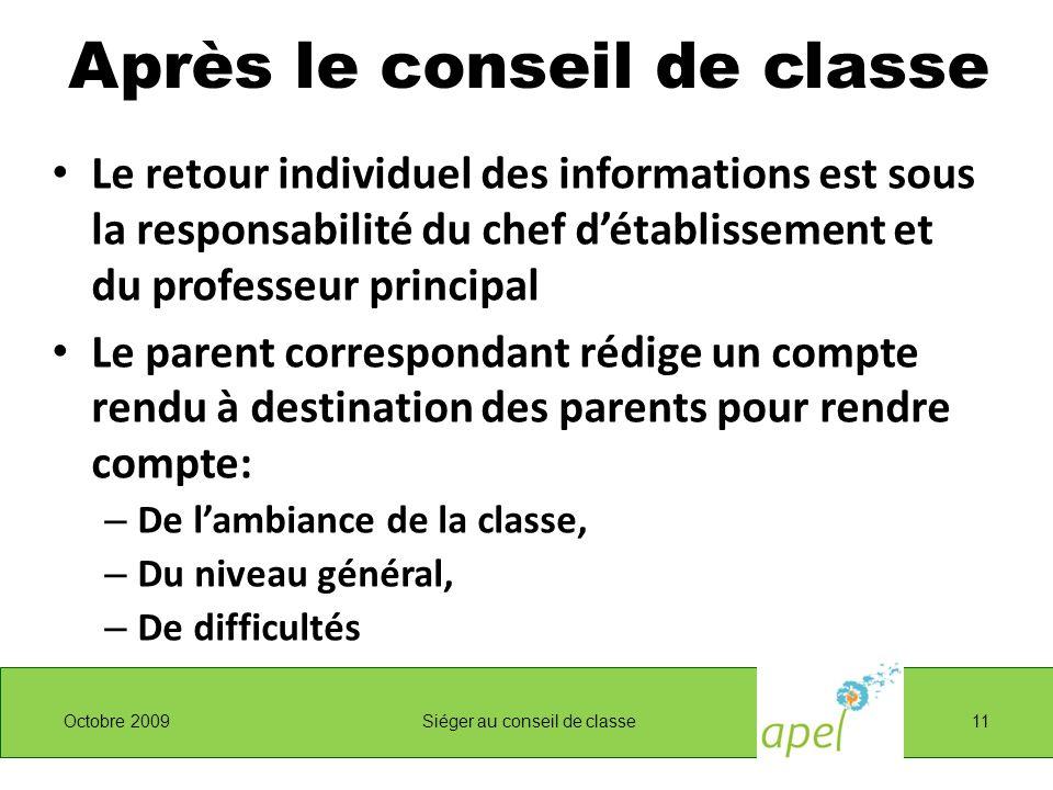 Après le conseil de classe Le retour individuel des informations est sous la responsabilité du chef détablissement et du professeur principal Le paren