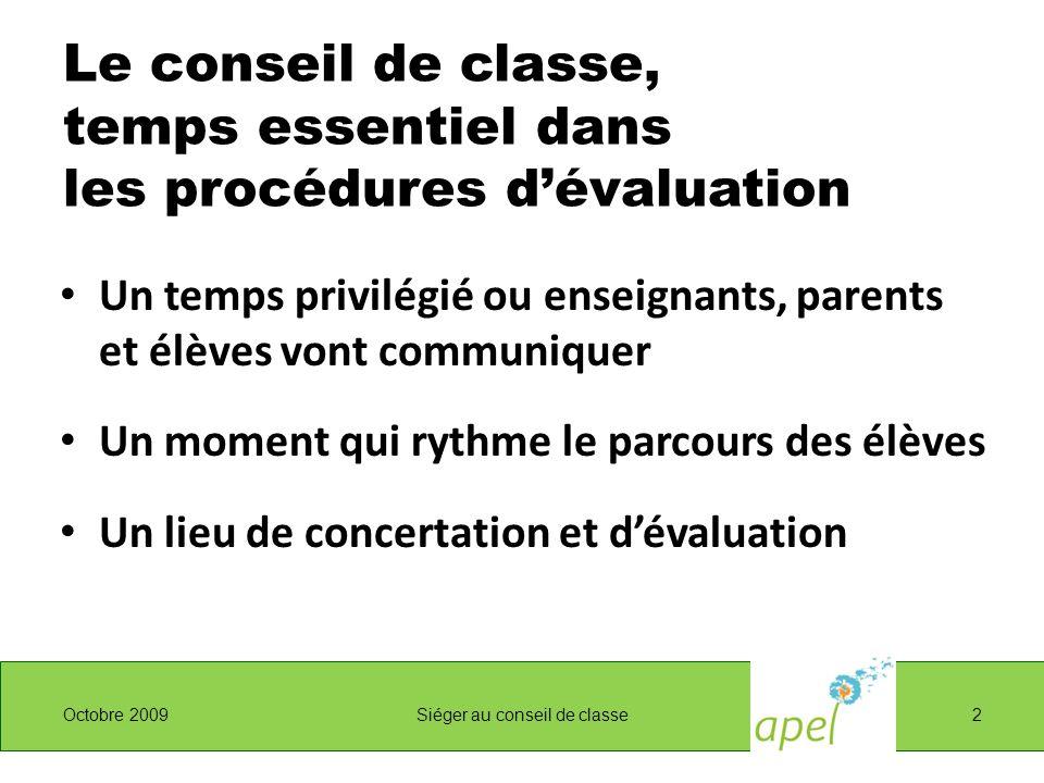 Le conseil de classe, temps essentiel dans les procédures dévaluation Un temps privilégié ou enseignants, parents et élèves vont communiquer Un moment