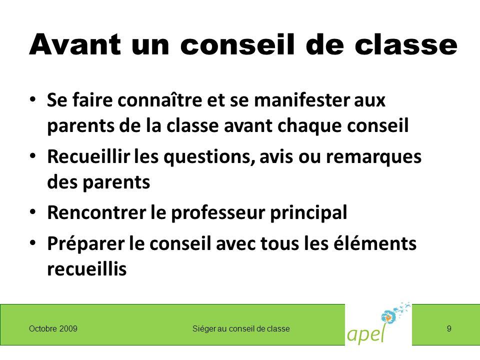 Avant un conseil de classe Se faire connaître et se manifester aux parents de la classe avant chaque conseil Recueillir les questions, avis ou remarqu