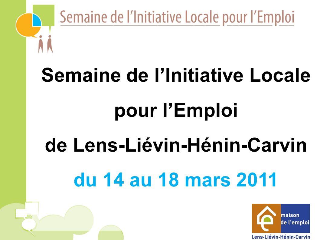 Semaine de lInitiative Locale pour lEmploi de Lens-Liévin-Hénin-Carvin du 14 au 18 mars 2011