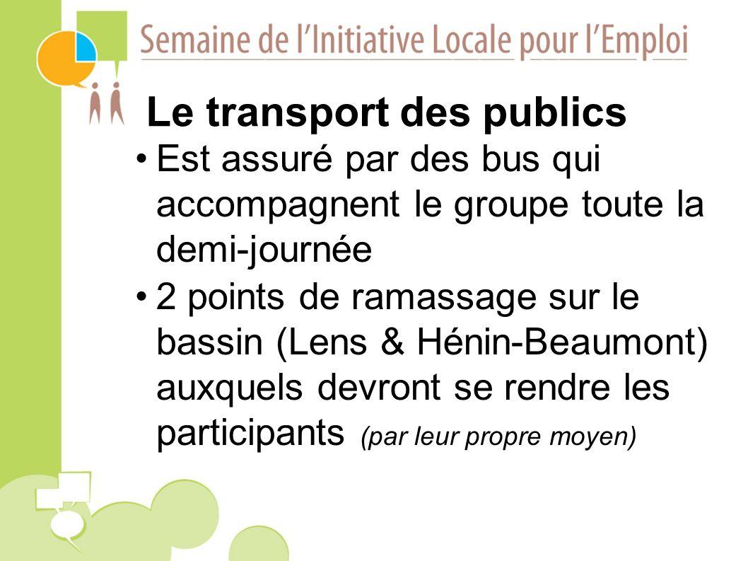 Le transport des publics Est assuré par des bus qui accompagnent le groupe toute la demi-journée 2 points de ramassage sur le bassin (Lens & Hénin-Beaumont) auxquels devront se rendre les participants (par leur propre moyen)