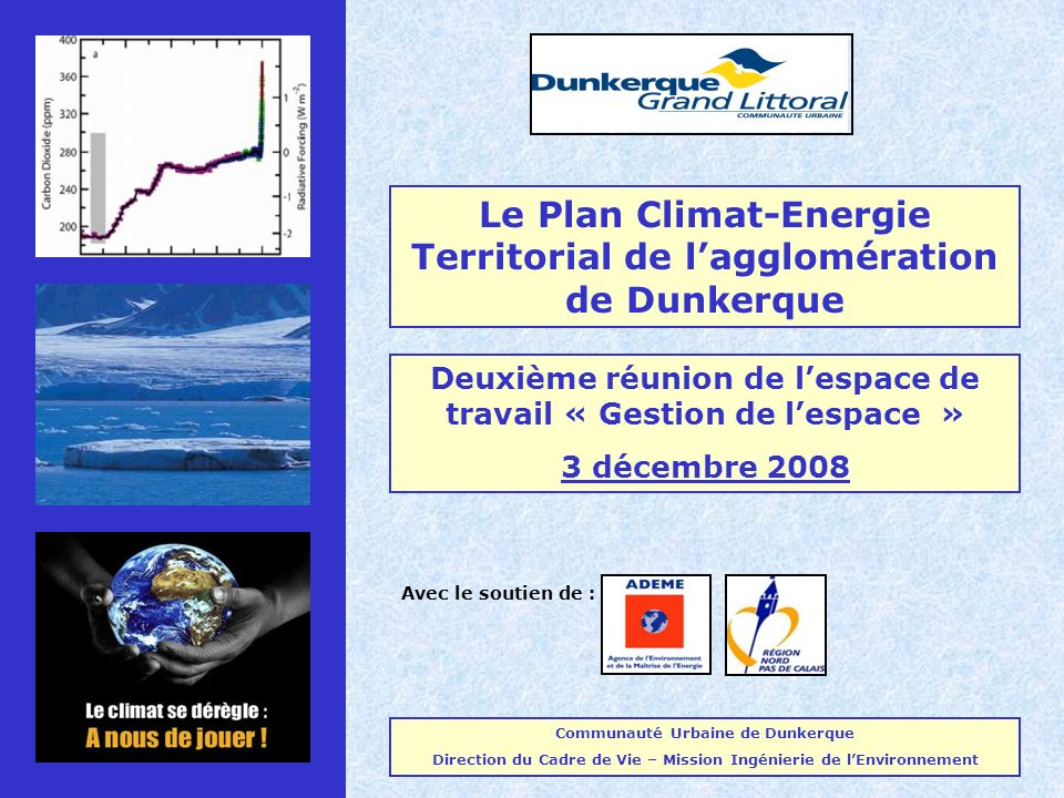 Le Plan Climat-Energie Territorial de lagglomération de Dunkerque Deuxième réunion de lespace de travail « Gestion de lespace » 3 décembre 2008 Commun