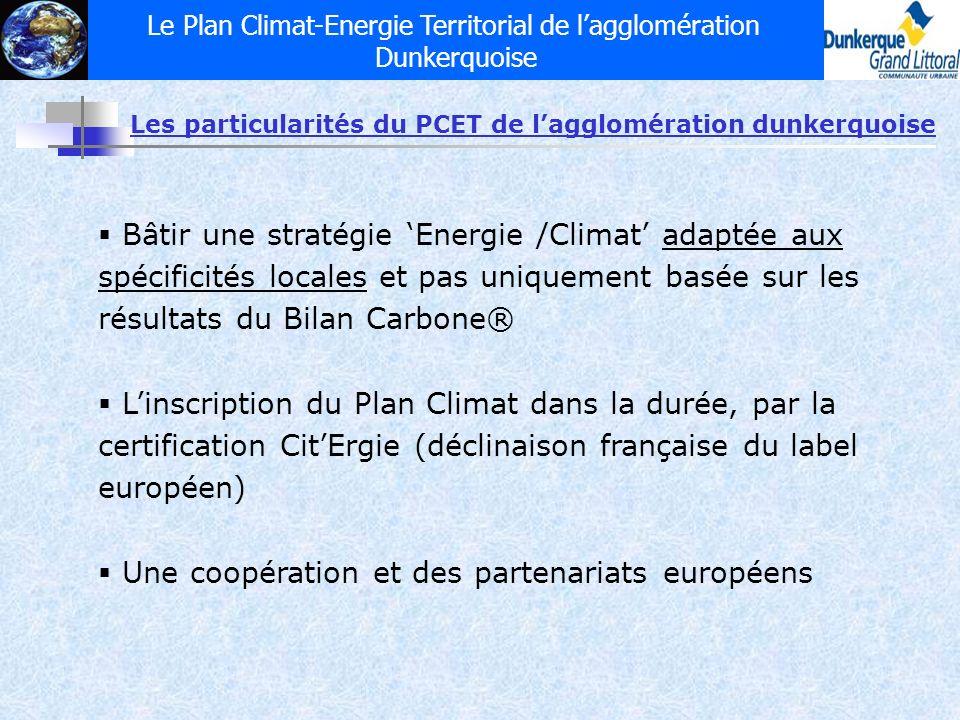 Le Plan Climat-Energie Territorial de lagglomération Dunkerquoise Les particularités du PCET de lagglomération dunkerquoise Bâtir une stratégie Energi