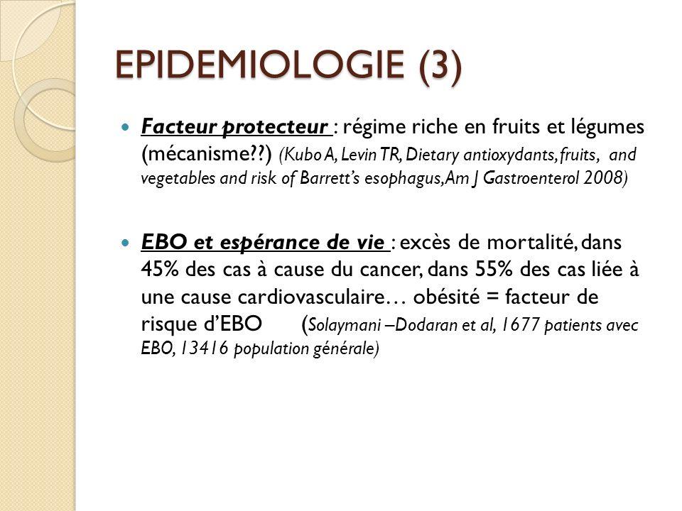 EPIDEMIOLOGIE (3) Facteur protecteur : régime riche en fruits et légumes (mécanisme??) (Kubo A, Levin TR, Dietary antioxydants, fruits, and vegetables