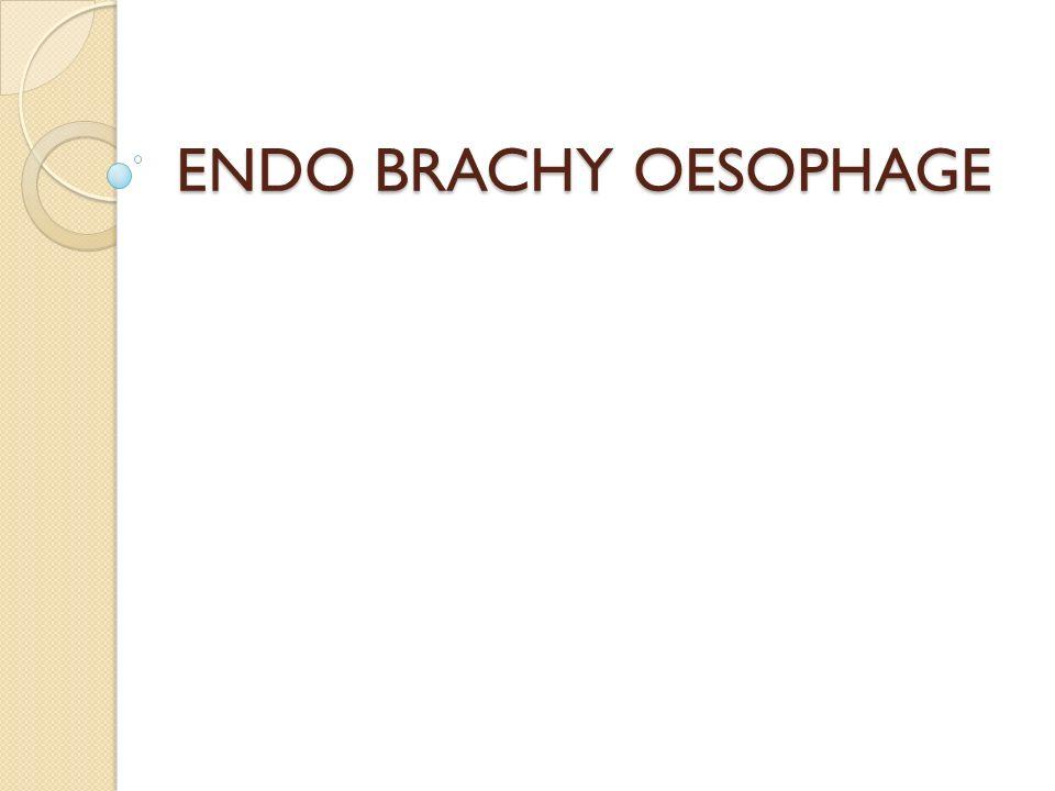DEFINITION (1) EBO = oesphage de Barrett = muqueuse de Barrett Dg endoscopique et histologique Endoscopique : présence dune muqueuse dallure glandulaire, quelle que soit son étendue au dessus de la jonction oeso cardiale Histologique : 3 types de muqueuse