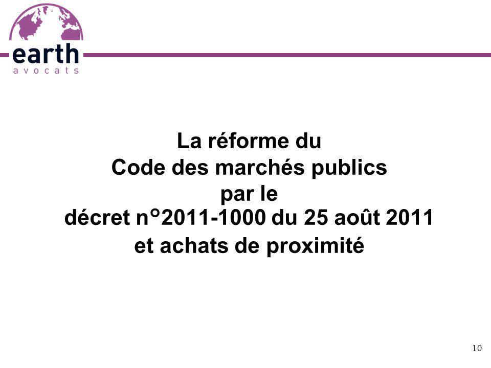 La réforme du Code des marchés publics par le décret n°2011-1000 du 25 août 2011 et achats de proximité 10