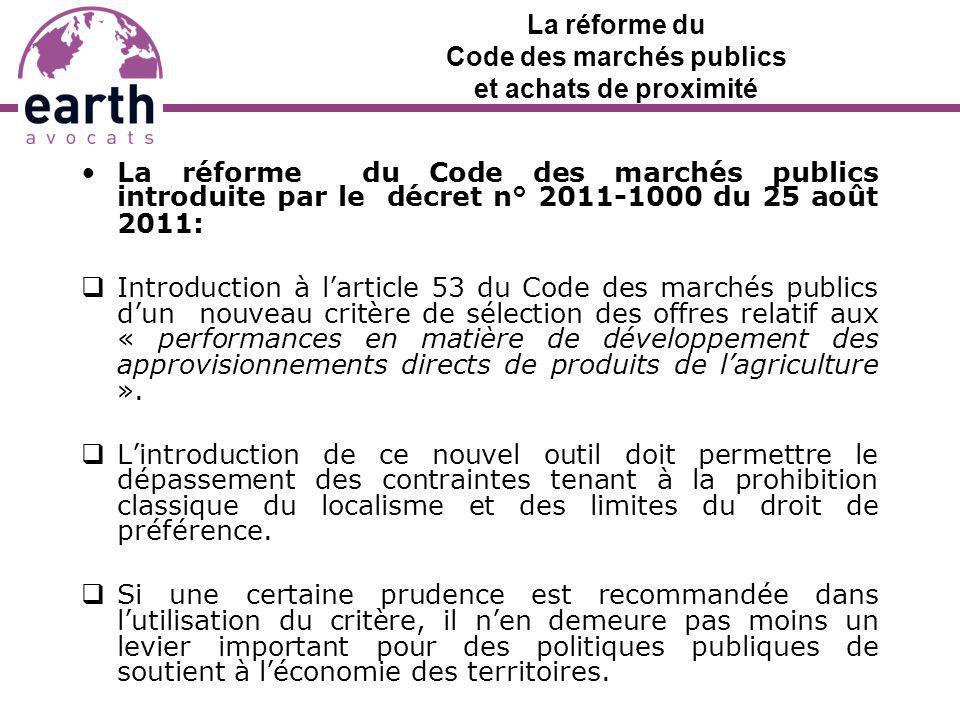 La réforme du Code des marchés publics et achats de proximité La réforme du Code des marchés publics introduite par le décret n° 2011-1000 du 25 août