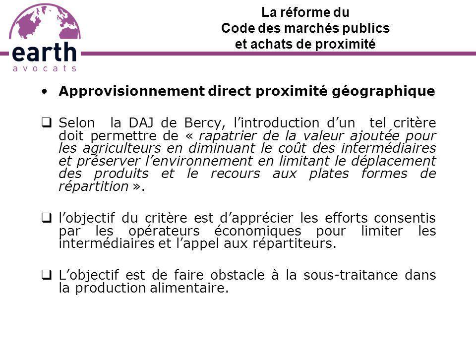 La réforme du Code des marchés publics et achats de proximité Approvisionnement direct proximité géographique Selon la DAJ de Bercy, lintroduction dun
