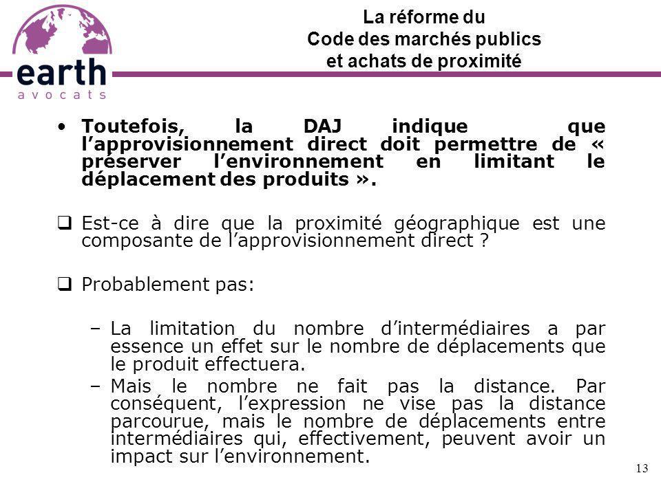 La réforme du Code des marchés publics et achats de proximité Toutefois, la DAJ indique que lapprovisionnement direct doit permettre de « préserver le