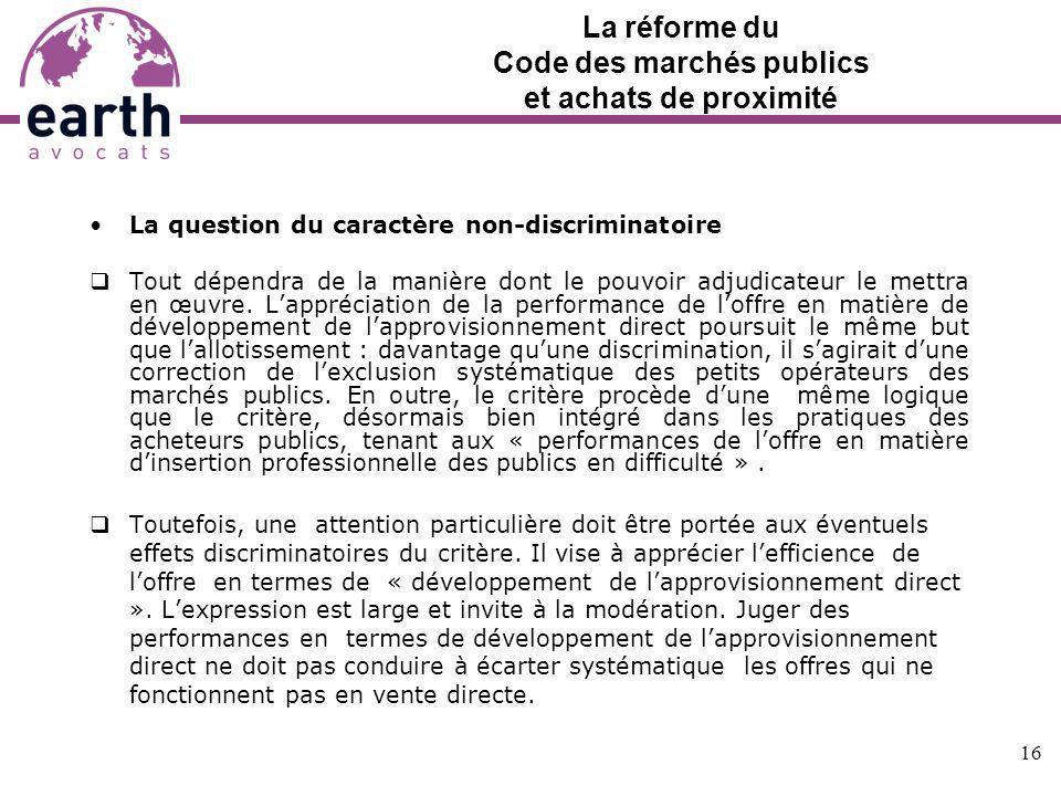 La réforme du Code des marchés publics et achats de proximité La question du caractère non-discriminatoire Tout dépendra de la manière dont le pouvoir