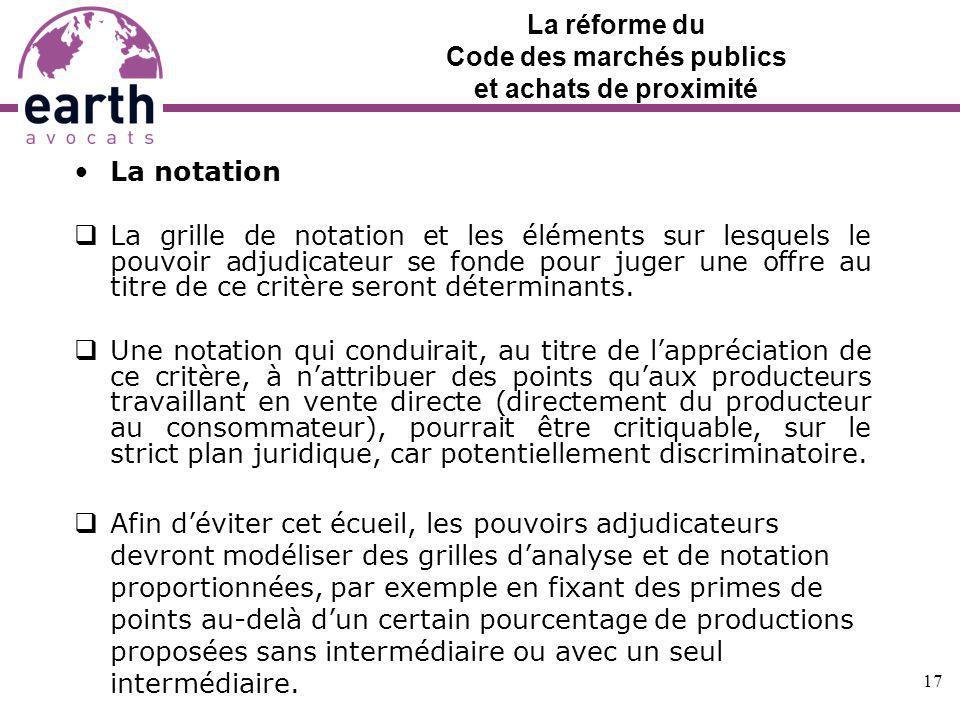 La réforme du Code des marchés publics et achats de proximité La notation La grille de notation et les éléments sur lesquels le pouvoir adjudicateur s