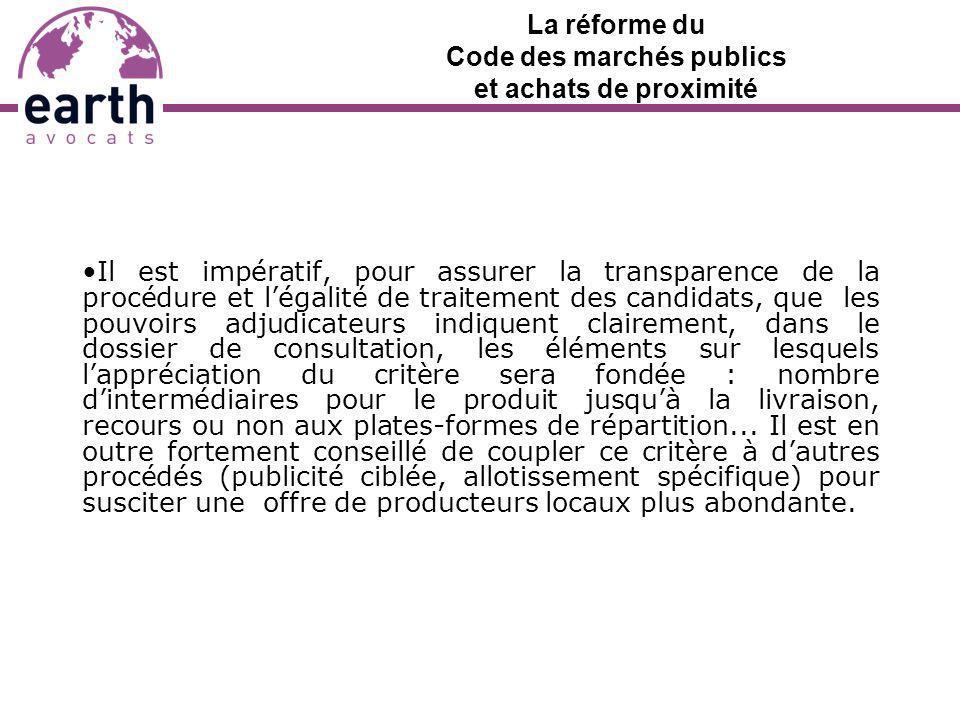 La réforme du Code des marchés publics et achats de proximité Il est impératif, pour assurer la transparence de la procédure et légalité de traitement
