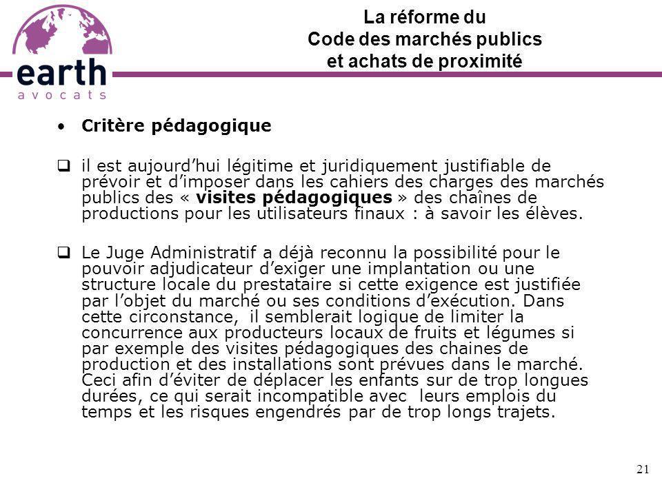 La réforme du Code des marchés publics et achats de proximité Critère pédagogique il est aujourdhui légitime et juridiquement justifiable de prévoir e