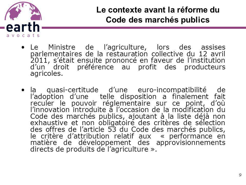 Le contexte avant la réforme du Code des marchés publics Le Ministre de lagriculture, lors des assises parlementaires de la restauration collective du