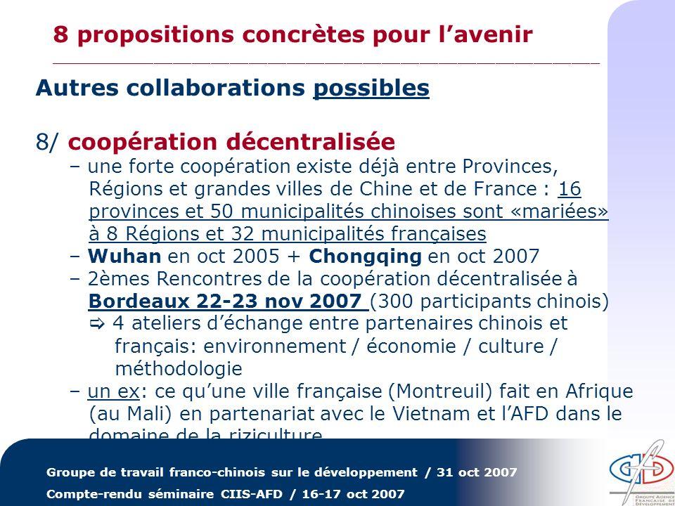 Groupe de travail franco-chinois sur le développement / 31 oct 2007 Compte-rendu séminaire CIIS-AFD / 16-17 oct 2007 Autres collaborations possibles 8