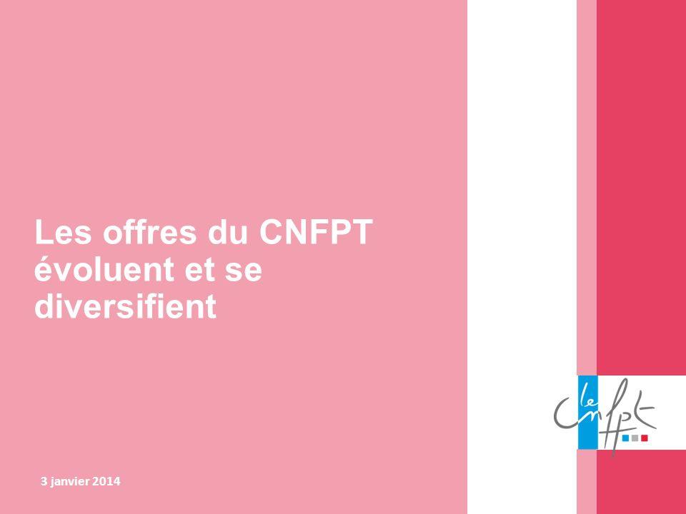 Les offres du CNFPT évoluent et se diversifient 3 janvier 2014